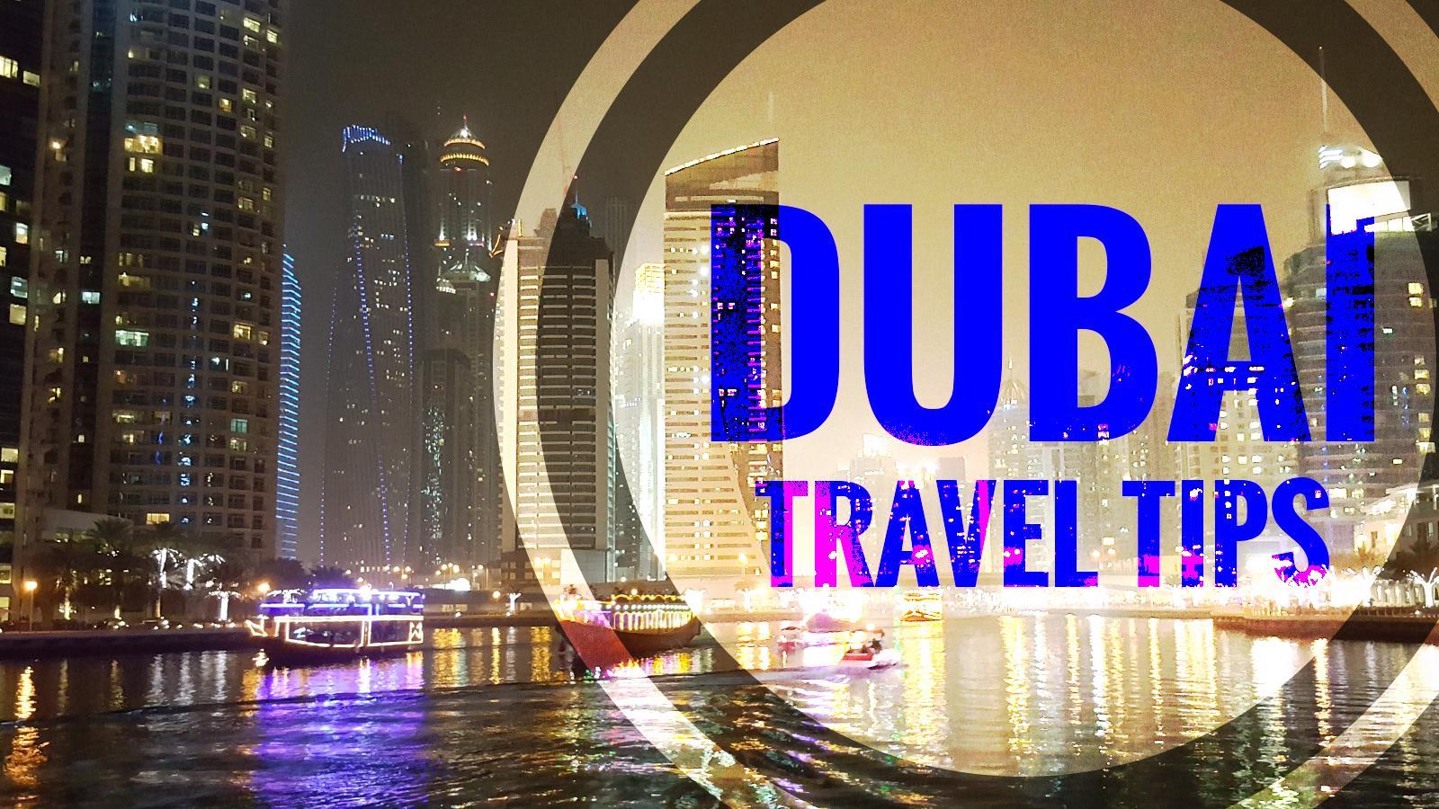 Du lịch Dubai cần chú ý những gì