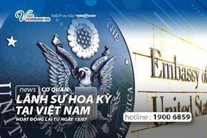 [HOT] Cơ quan lãnh sự Hoa Kỳ tại Việt Nam hoạt động lại từ 15/07